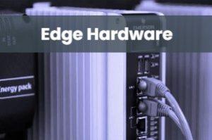 Edge Hardware
