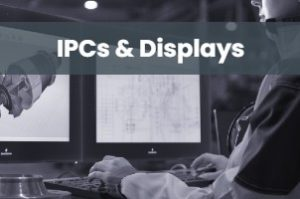 Industrial PCs and Displays